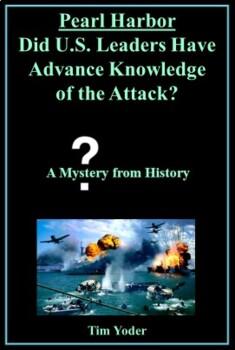 Pearl Harbor - Did U.S. Leaders Have Advance Knowledge of