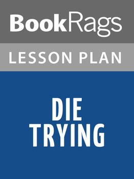 Die Trying Lesson Plans