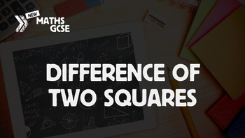 Difference of Two Squares - Complete Lesson