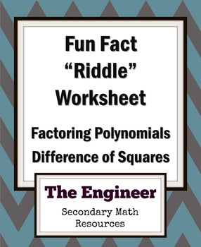 "Difference of Two Squares Fun Fact Worksheet / ""Riddle"" Wo"