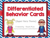 Differentiated Behavior Cards - Super Hero Theme