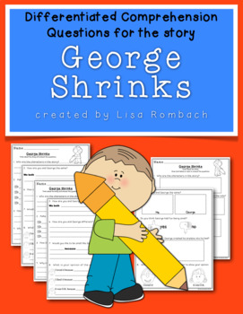 Differentiated Comprehension Questions for story George Shrinks