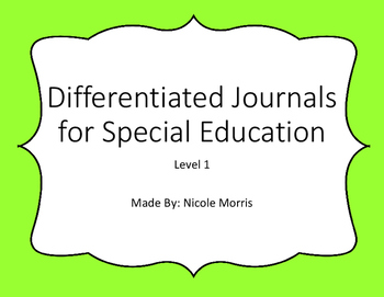 Differentiated Journals for Special Education Level 1