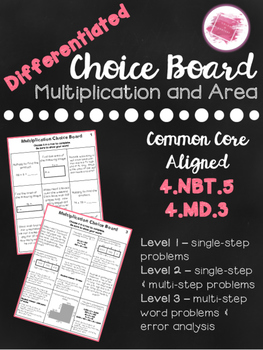 Differentiated Math Choice Boards for 4.NBT.5 & 4.MD.3 - M