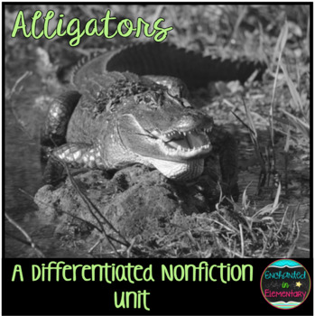 Differentiated Nonfiction Unit: Alligators