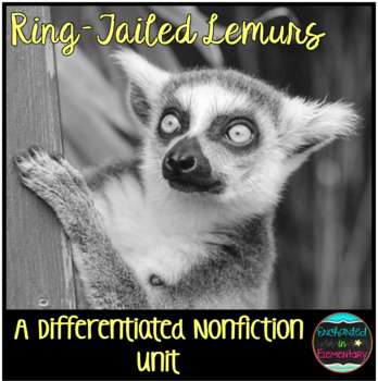 Differentiated Nonfiction Unit: Ring-Tailed Lemurs