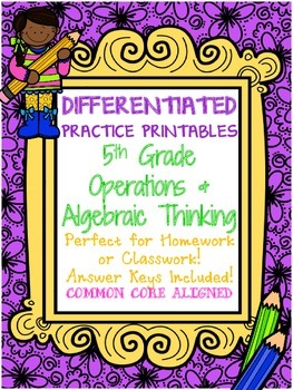 Differentiated Practice Printables 5TH GRADE OPERATIONS &