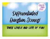 Differentiated Question Scenes