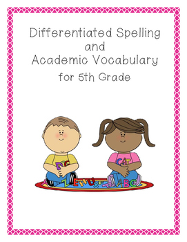 Differentiated Spelling and Academic Vocabulary for Upper