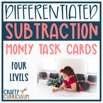 Differentiated Task Cards Subtracting Money Story Problems