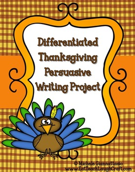 Differentiated Thanksgiving Persuasive Writing Project