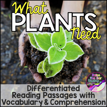 Differentiated What Plants Need Reading Passage, with Voca