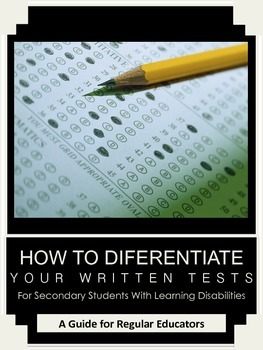 Differentiating Written Tests for Secondary Students with