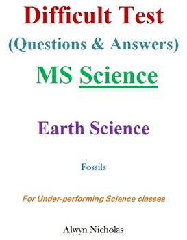Difficult Test (Questions & Answers):MS Earth Science-Foss