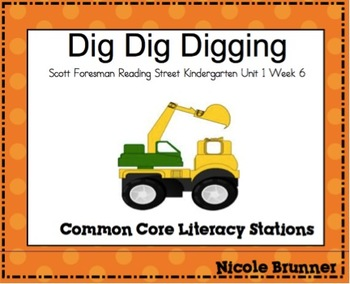 Dig Dig Digging Reading Street Unit 1 Week 6 Common Core L