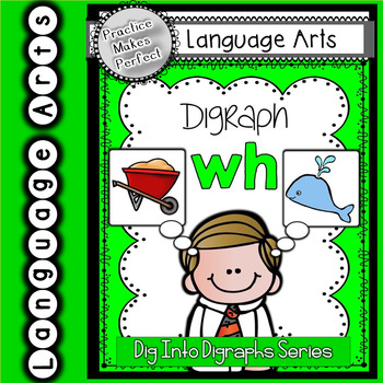 Dig into Digraphs Series ~ Digraph Wh