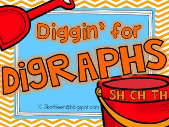 Diggin' for Digraphs (ch, sh, and th)