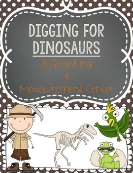 Digging for Dinosaurs Graphing & Measurement Math Centers