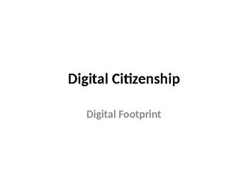 Digital Citizenship: Digital Footprint