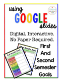 Digital Interactive First and Second Semester Goals using