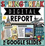 Digital Spring Break Report in Google Slides