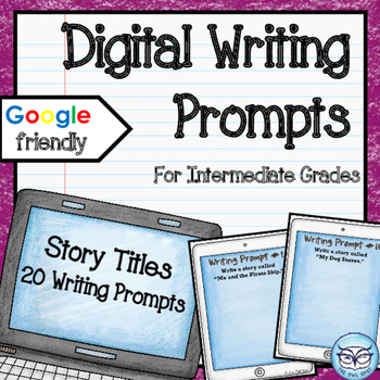 Digital Writing Prompts for the Intermediate Classroom: St