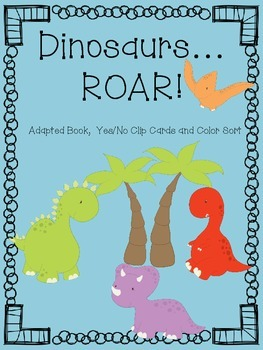 Dinosaurs...Roar! Adapted Book, Yes/No Clips & Color Sorti