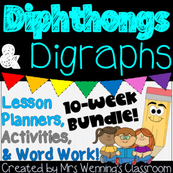 Diphthongs & Digraphs Bundle! 10 Weeks of Lesson Plans, Ac