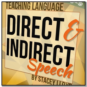 Direct And Indirect Speech: Teaching Pack