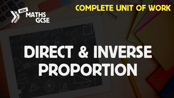 Direct & Inverse Proportion - Complete Unit of Work