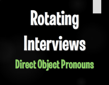 Spanish Direct Object Pronoun Rotating Interviews