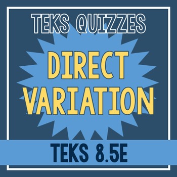 Direct Variation Quiz (TEKS 8.5E)