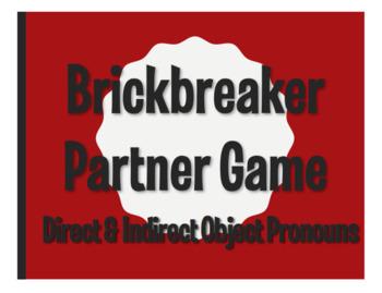 Spanish Direct and Indirect Object Pronoun Brickbreaker Pa