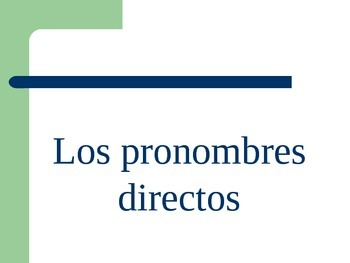 Direct object Pronoun Practice