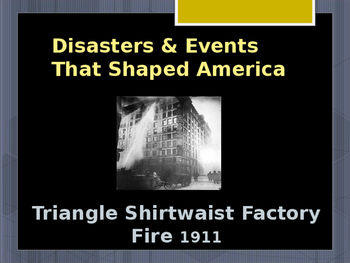 Disasters & Events That Shaped America - Triangle Shirtwai