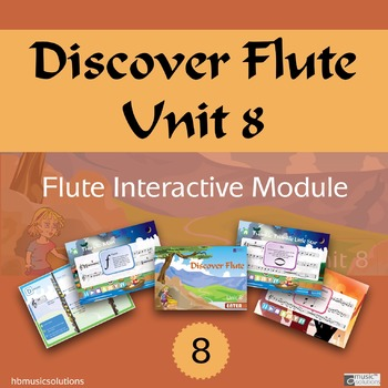 Discover Flute Unit 8 Interactive Module