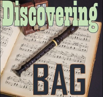 Discovering BAG - Elementary Music Recorder Game Treble Cl