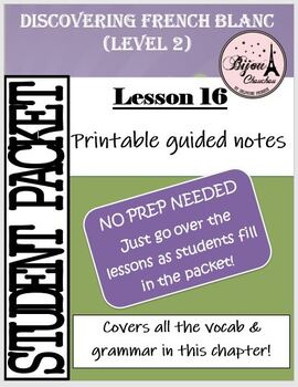 Discovering French Blanc - Lecon 16: PACKET OF ENTIRE LESSON 16