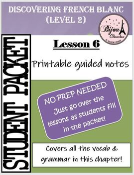 Discovering French Blanc - Lecon 6:  PACKET OF ENTIRE LESSON 6