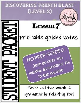 Discovering French Blanc - Lecon 7:  PACKET OF ENTIRE LESSON 7