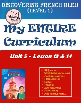 Discovering French Bleu Unit 5 Lessons 13 & 14 ENTIRE Chap