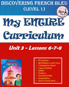 Discovering French Bleu Unit 3 Lessons 6-7-8 ENTIRE Chapte