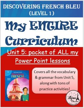 Discovering French Bleu: Unit 5 -  PACKET OF ALL PP LESSON