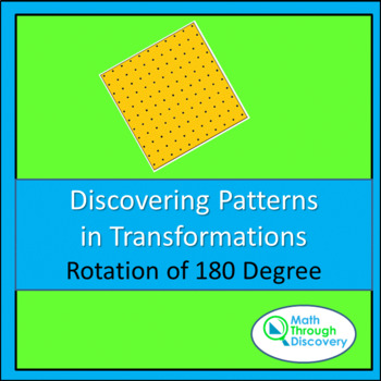 Geometry:   Patterns in Transformations - Rotation 180 degrees