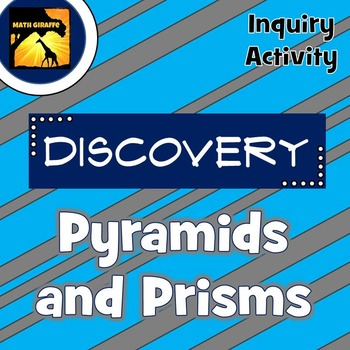 Discovering Pyramids and Prisms: Inquiry Activity
