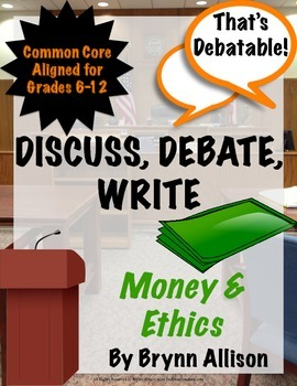 Discuss, Debate, Write: Money & Ethics Topic for Grades 6-12