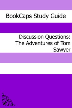 Discussion Questions: The Adventures of Tom Sawyer