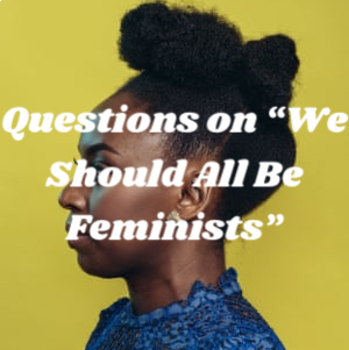 """Discussion Questions and Prompts for """"We Should All Be Feminists"""""""