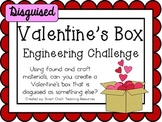 Disguised Valentine's Box: Engineering Challenge Project ~