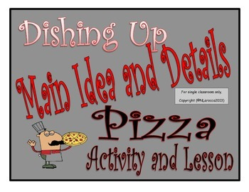 Dishing Up Main Idea and Details Pizza Activitiy and Lesso